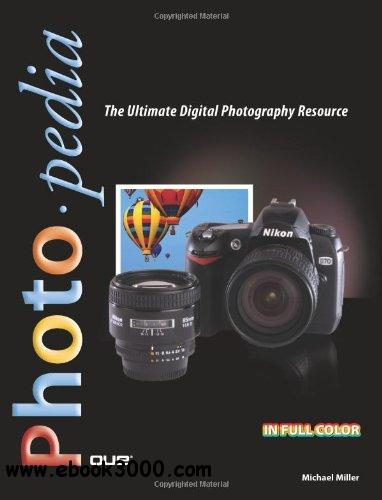 Photopedia: The Ultimate Digital Photography Resource free download