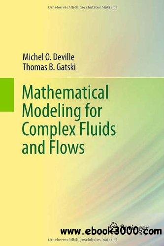 Mathematical Modeling for Complex Fluids and Flows free download