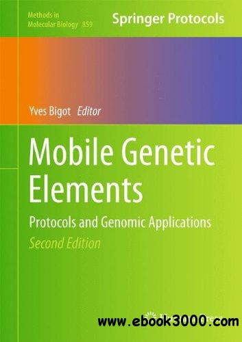 Mobile Genetic Elements: Protocols and Genomic Applications free download