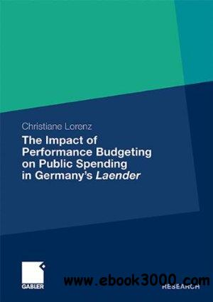 The Impact of Performance Budgeting on Public Spending in Germany's Laender free download