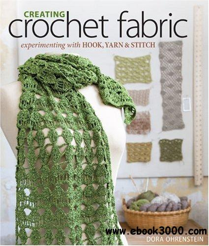 Creating Crochet Fabric: Experimenting with Hook, Yarn & Stitch free download