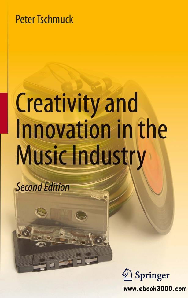 Creativity and Innovation in the Music Industry free download