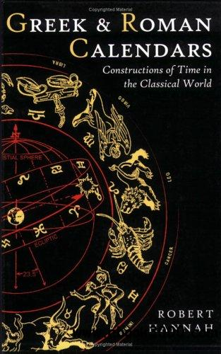 Greek and Roman Calendars: Constructions of Time in the Classical World free download