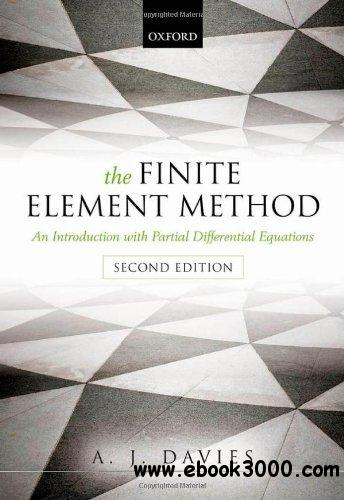 The Finite Element Method: An Introduction with Partial Differential Equations free download