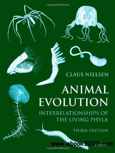 Animal Evolution: Interrelationships of the Living Phyla free download