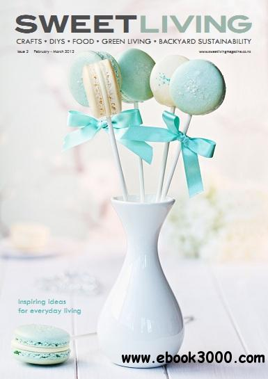 Sweet Living Magazine - Issue 2, February/March 2012 free download
