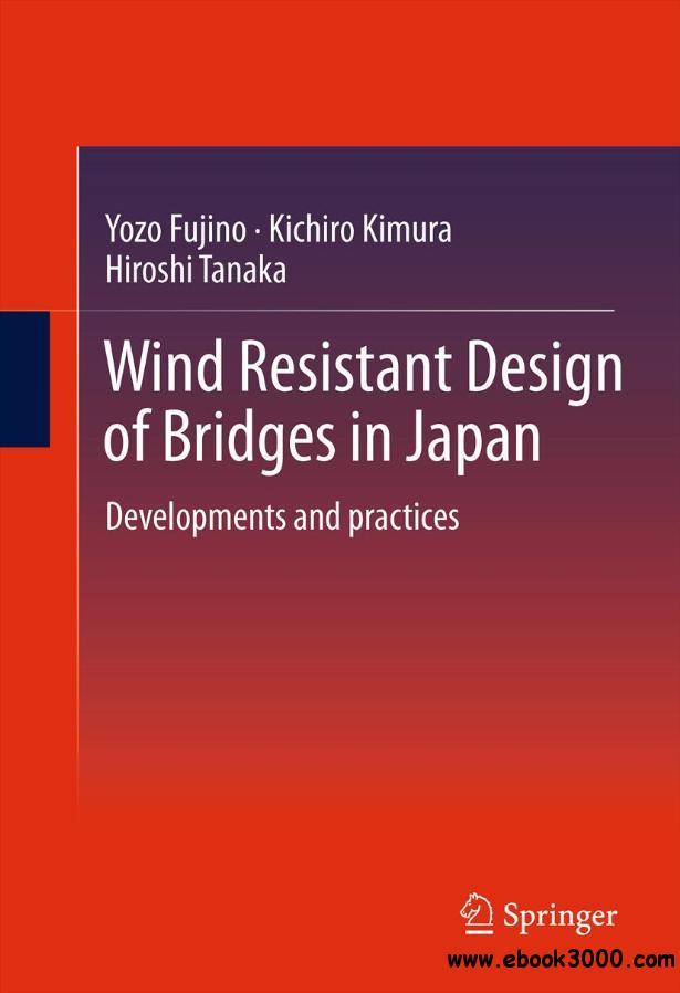 Wind Resistant Design of Bridges in Japan: Developments and Practices free download