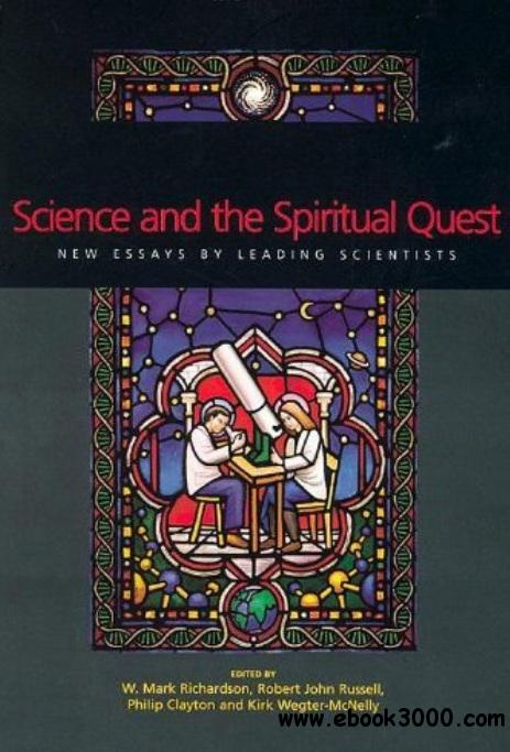 Science and the Spiritual Quest: New Essays by Leading Scientists free download