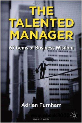 The Talented Manager: Acquiring, Retaining and Developing free download