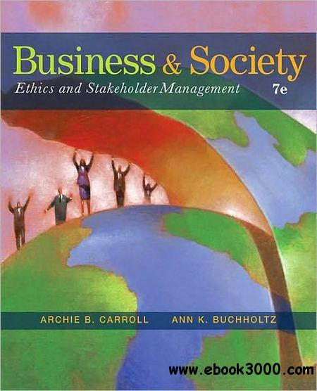 Business and Society: Ethics and Stakeholder Management, 7th Edition free download
