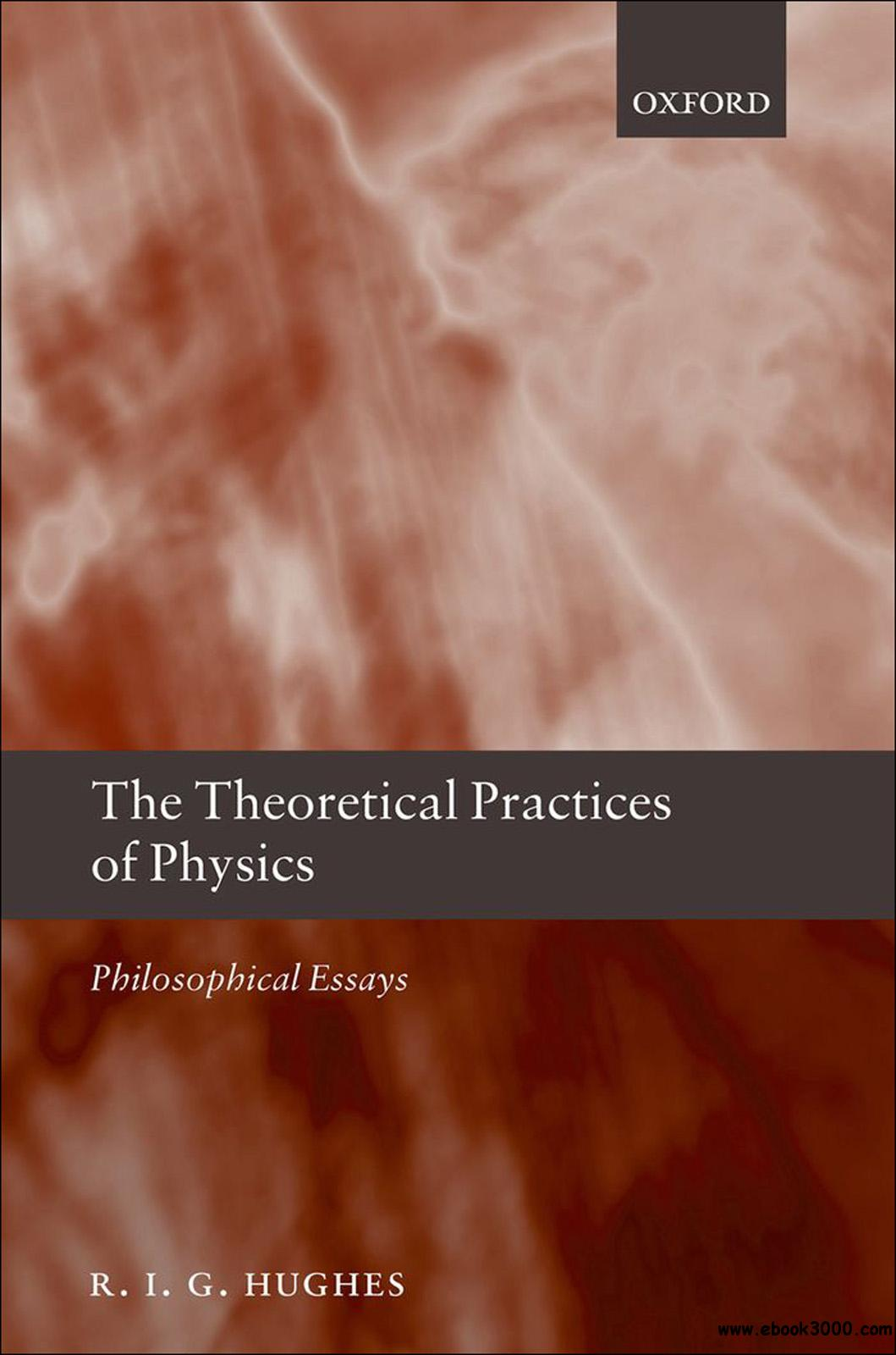 the theoretical practices of physics philosophical essays