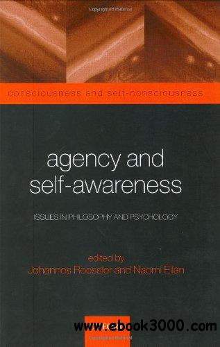 Agency and Self-Awareness: Issues in Philosophy and Psychology free download