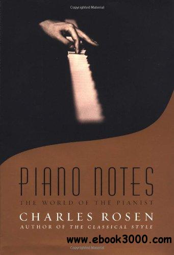 Piano Notes: The World of the Pianist free download