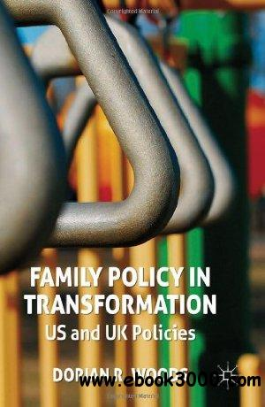 Family Policy in Transformation: US and UK Policies free download