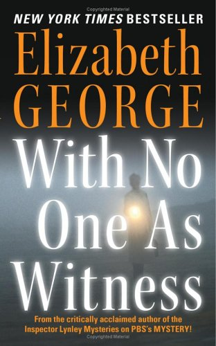 With No One as Witness (Inspector Lynley, Book 13) by Elizabeth George free download