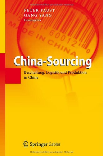 China-Sourcing: Beschaffung, Logistik und Produktion in China free download
