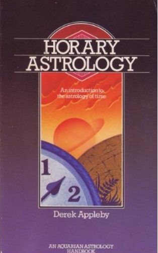 Horary Astrology: An Introduction to the Astrology of Time free download