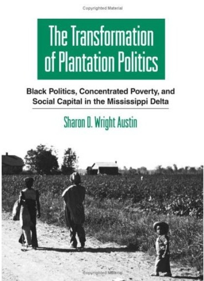 The Transformation of Plantation Politics: Black Politics, Concentrated Poverty, And Social Capital in the Mississippi Delta free download