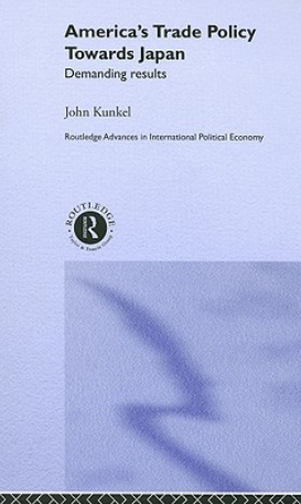America's Trade Policy Towards Japan: Demanding Results free download