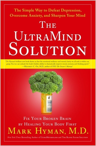 The UltraMind Solution: Fix Your Broken Brain by Healing Your Body First free download