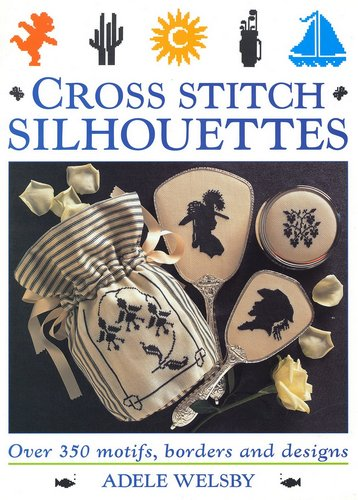 Cross Stitch Silhouettes: Over 350 Motifs, Borders and Designs free download