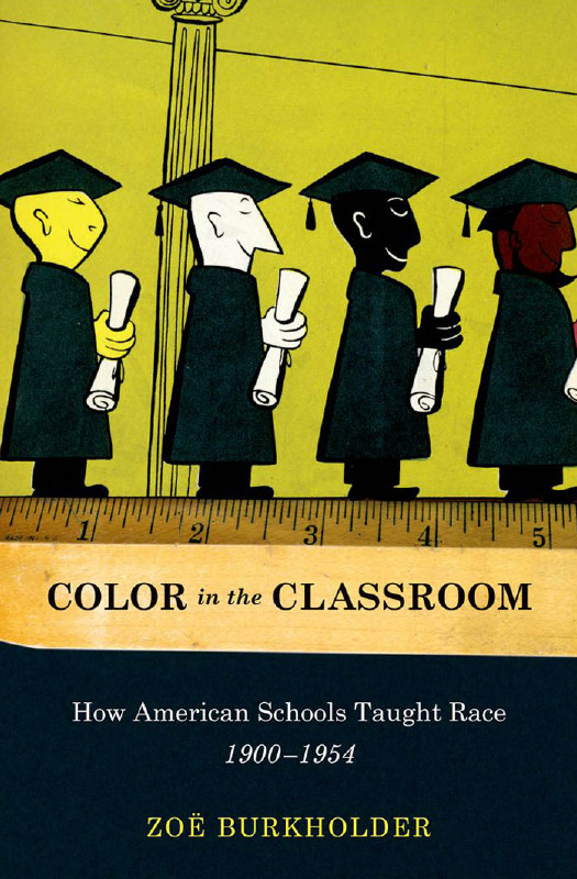 Color in the Classroom: How American Schools Taught Race, 1900-1954 free download