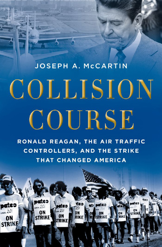 Collision Course: Ronald Reagan, the Air Traffic Controllers, and the Strike that Changed America free download