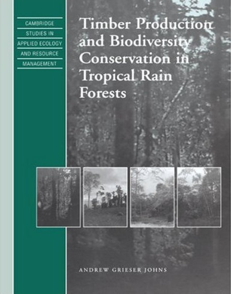 Timber Production and Biodiversity Conservation in Tropical Rain Forests free download