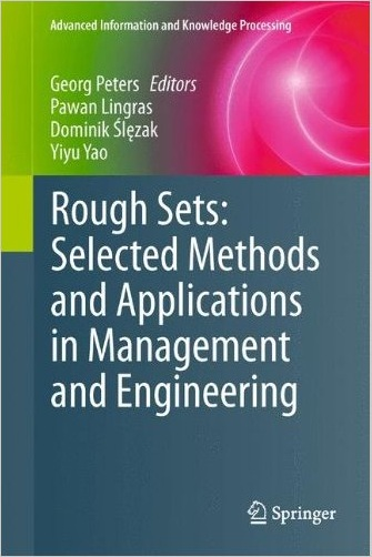 Rough Sets: Selected Methods and Applications in Management and Engineering free download
