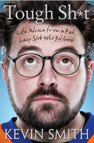 Tough Sht: Life Advice from a Fat, Lazy Slob Who Did Good free download