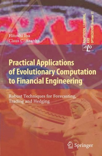Practical Applications of Evolutionary Computation to Financial Engineering: Robust Techniques for Forecasting, Trading free download