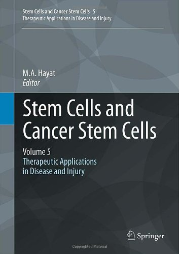 Stem Cells and Cancer Stem Cells, Volume 5: Therapeutic Applications in Disease and Injury free download