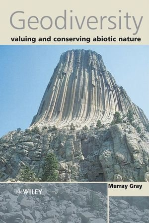 Geodiversity: Valuing and Conserving Abiotic Nature free download