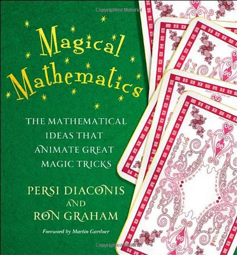 Magical Mathematics: The Mathematical Ideas that Animate Great Magic Tricks free download