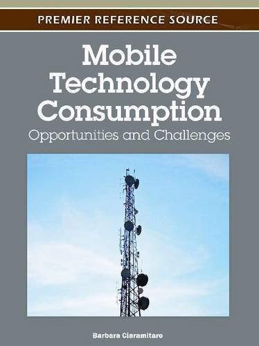 Mobile Technology Consumption: Opportunities and Challenges free download