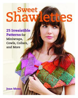 Sweet Shawlettes: 25 Irresistible Patterns for Knitting Cowls, Capelets, and More free download