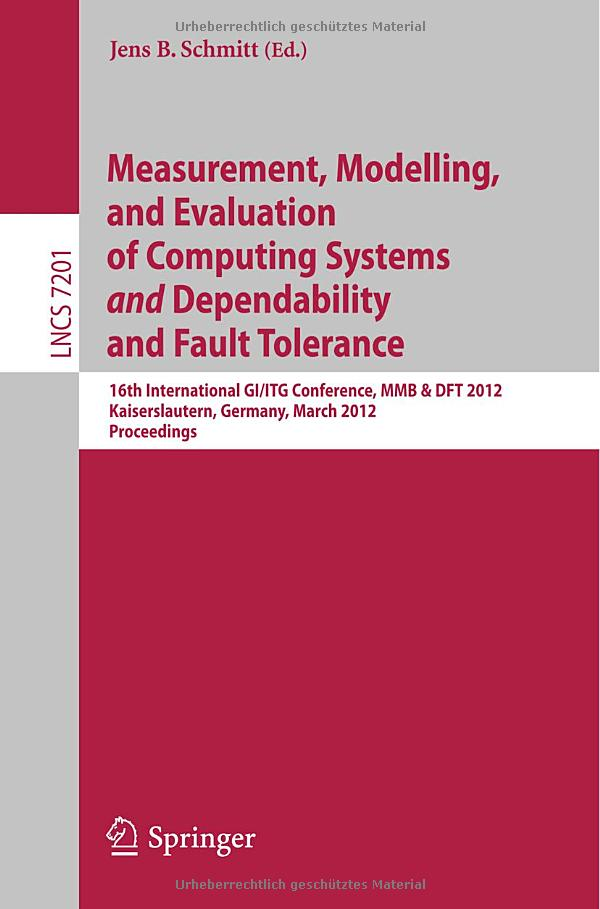 Measurement, Modeling, and Evaluation of Computing Systems and Dependability and Fault Tolerance free download
