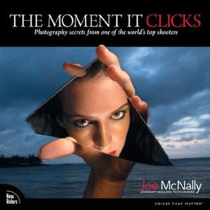 The Moment It Clicks: Photography secrets from one of the world's top shooters free download