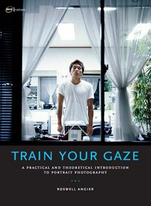 Train Your Gaze: A Practical and Theoretical Introduction to Portrait Photography free download