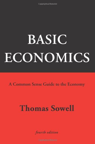 Basic Economics 4th Ed: A Common Sense Guide to the Economy free download
