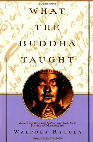 What the Buddha Taught: Revised and Expanded Edition with Texts from Suttas and Dhammapada free download