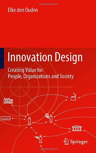 Innovation Design: Creating Value for People, Organizations and Society free download