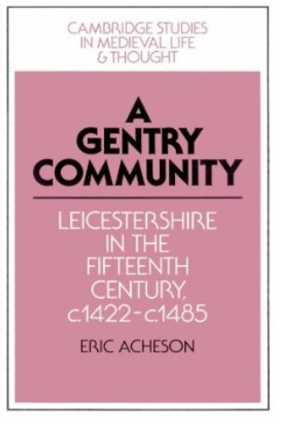 A Gentry Community: Leicestershire in the Fifteenth Century, c.1422-c.1485 free download