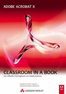 Adobe Acrobat X - Classroom in a Book: Das offizielle Trainingsbuch free download