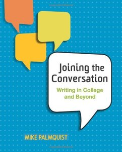 Joining the Conversation: Writing in College and Beyond free download