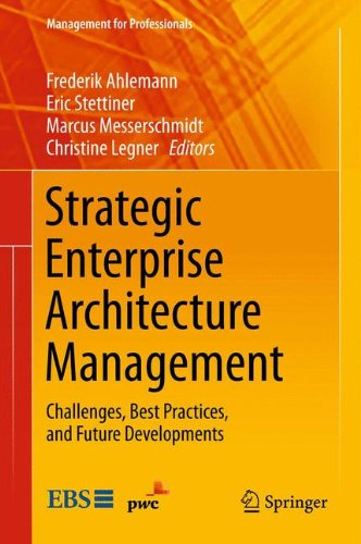 Strategic Enterprise Architecture Management: Challenges, Best Practices, and Future Developments free download