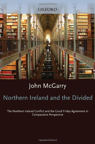 Northern Ireland and the Divided World: Post-Agreement Northern Ireland in Comparative Perspective free download