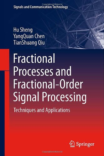 Fractional Processes and Fractional-Order Signal Processing: Techniques and Applications free download