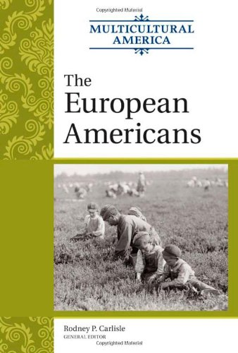 The European Americans (Multicultural America, Volume VI) free download