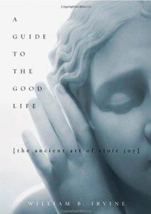 A Guide to the Good Life: The Ancient Art of Stoic Joy free download